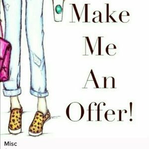 Other - I love offers!  <3